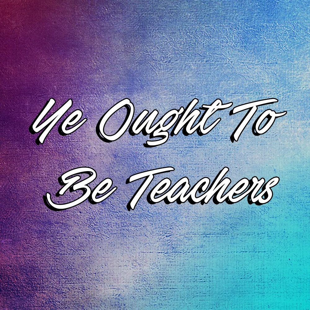 ye-ought-to-be-teachers